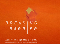Breaking The Barrier - Coconino Center for the Arts April 11 through May 27, 2017
